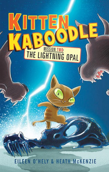Kitten Kaboodle Mission Two: The Lightning Opal